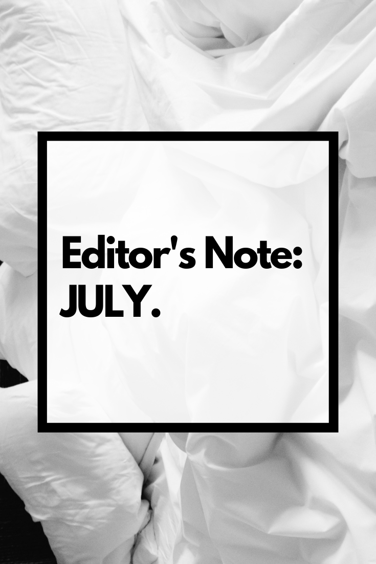 Editor's Note: JULY
