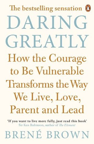 Source: https://www.goodreads.com/book/show/13588356-daring-greatly