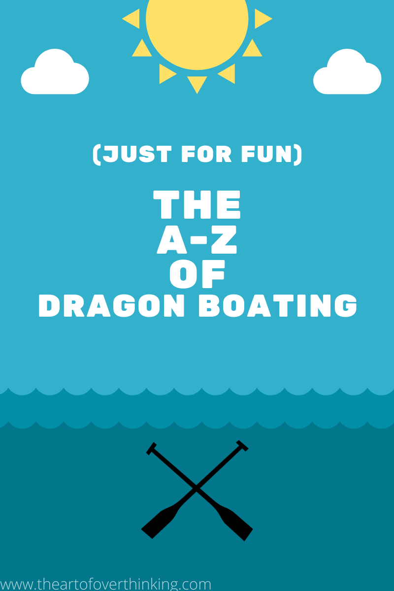 The A-Z of Dragon Boating.