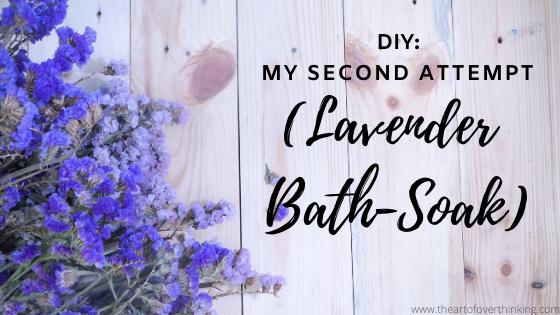 DIY: My Second Attempt (LavenderBath-Soak).